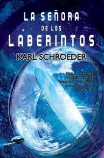 La Señora de los Laberintos, Karl Schroeder